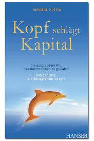 Kopf schlägt Kapital - Prof Faltin